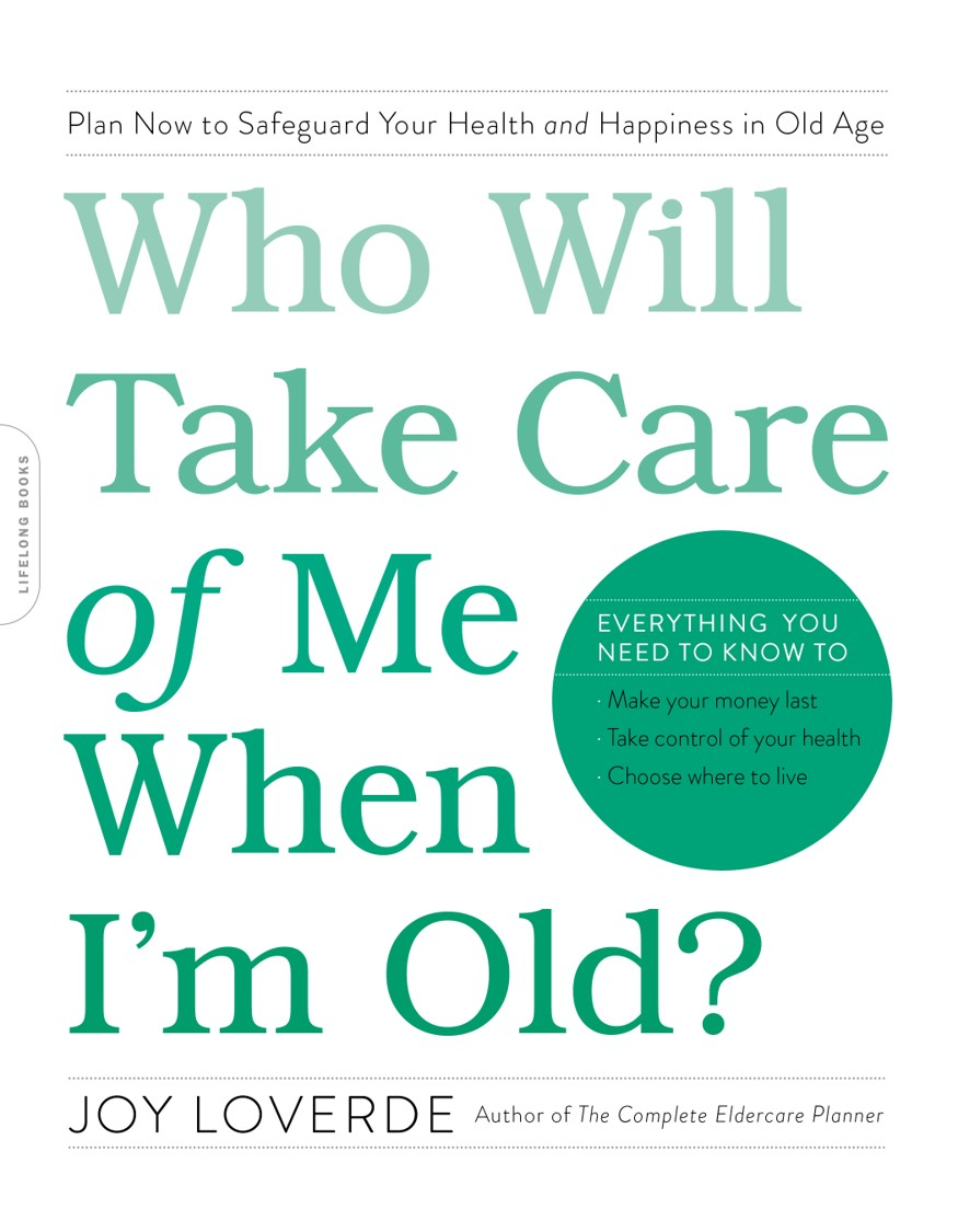 "Joy Loverde's book ""who will take care of me when I' old?"""