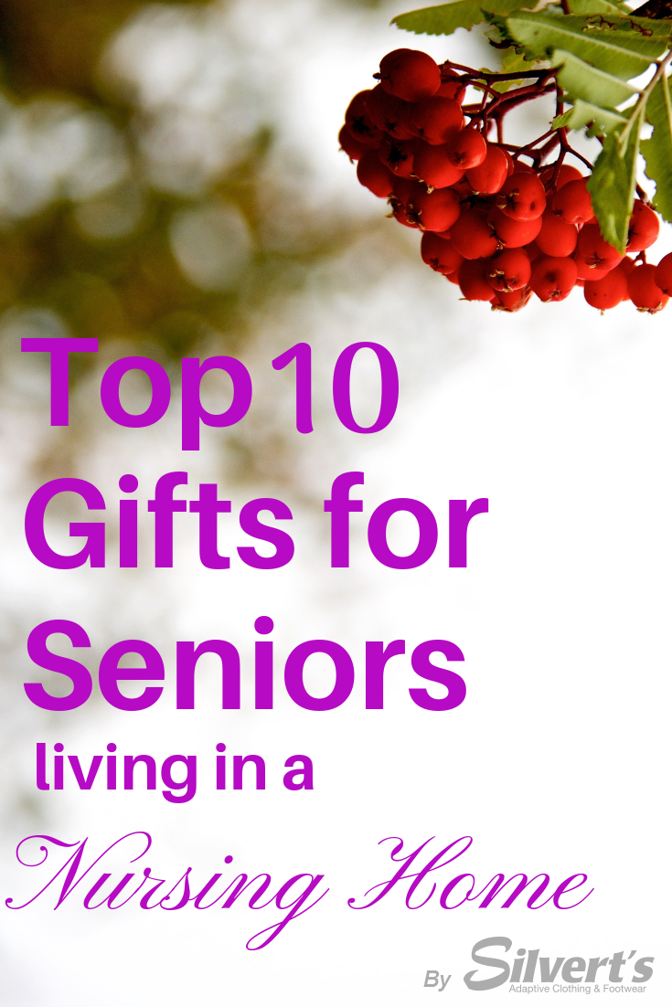 Top Ten Gifts For Someone Living In A Nursing Home Caregiving Seniors